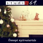 studio69 Ünnepi nyitvatartás